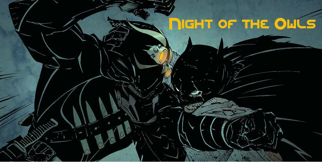 Batman  Court of Owls, Batman  Night of the Owls