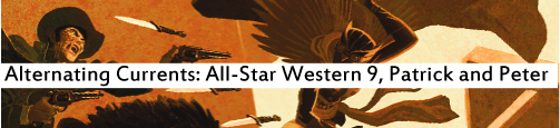 Alternating Currents: All-Star Western 9, Patrick and Peter