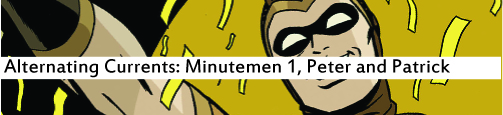 Alternating Currents: Minutemen 1, Peter and Patrick