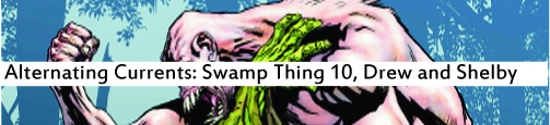 Alternating Currents: Swamp Thing 10, Drew and Shelby