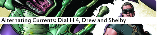 Alternating Currents: Dial H 4, Drew and Shelby
