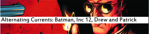 Alternating Currents: Batman Incorporated 3, Drew and Patrick