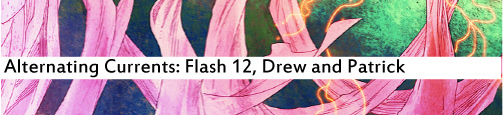 Alternating Currents: Flash 12, Drew and Patrick