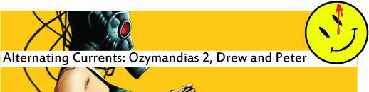 Alternating Currents: Ozymandias 2, Drew and Peter B4W