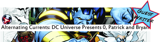 Alternating Currents: DC Universe Presents 0, Patrick and Bryan