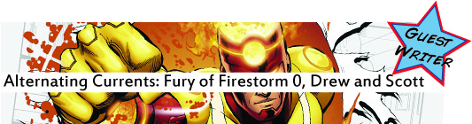 Alternating Currents: Fury of Firestorm 0, Drew and Scott