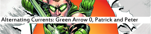 Alternating Currents: Green Arrow 0, Patrick and Peter