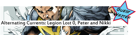 Alternating Currents: Legion Lost 0, Peter and Nikki