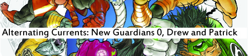 Alternating Currents: New Guardians 0, Drew and Patrick