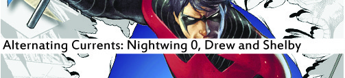 Alternating Currents: Nightwing 0, Drew and Shelby