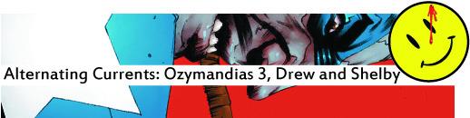 Alternating Currents: Ozymandias 3, Drew and Shelby B4W