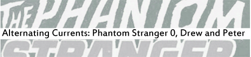 Alternating Currents: Phantom Stranger 0, Drew and Peter