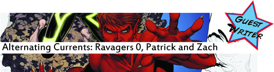 Alternating Currents: Ravagers 0, Patrick and Zach