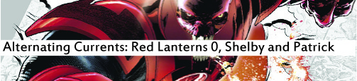 Alternating Currents: Red Lantern 0, Shelby and Patrick
