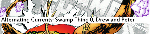 Alternating Currents: Swamp Thing 0, Drew and Peter