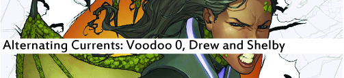 Alternating Currents: Voodoo 0, Drew and Shelby