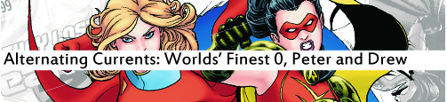 Alternating Currents: Worlds' Finest 0, Peter and Drew
