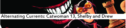 Alternating Currents: Catwoman 13, Shelby and Drew