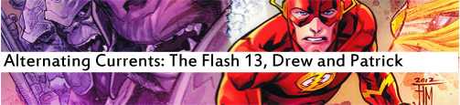 Alternating Currents: Flash 13, Drew and Patrick