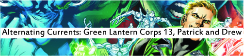 Alternating Currents: Green Lantern Corps 13, Patrick and Drew