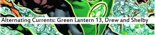 Alternating Currents: Green Lantern 13, Drew and Shelby