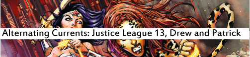Alternating Currents: Justice League 13, Drew and Patrick