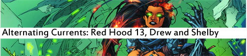 Alternating Currents: Red Hood 13, Drew and Shelby