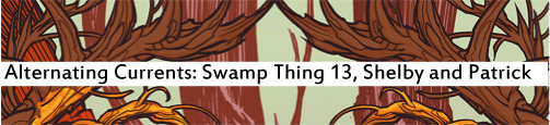 Alternating Currents: Swamp Thing 13, Shelby and Patrick