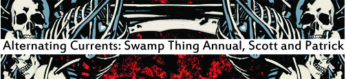 Alternating Currents: Swamp Thing Annual, Scott and Patrick