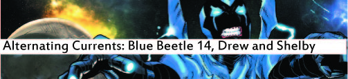 Alternating Currents: Blue Beetle 14, Drew and Shelby