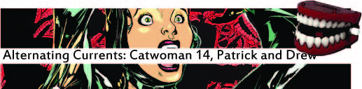 Alternating Currents: Catwoman 14, Patrick and Drew DF