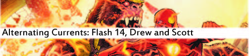 Alternating Currents: Flash 14, Drew and Scott