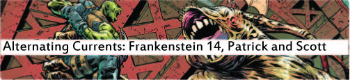 Alternating Currents: Frankenstein 14, Patrick and Scott