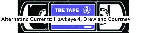 Alternating Currents: Hawkeye 4, Drew and Courtney