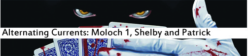 Alternating Currents: Before Watchmen - Moloch 1, Shelby and Patrick