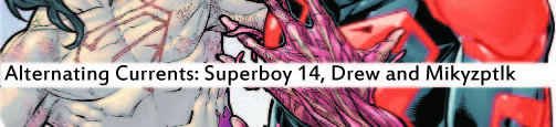 Alternating Currents: Superboy 14, Drew and Mikyzptlk
