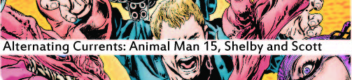 Alternating Currents: Animal Man 15, Shelby and Scott