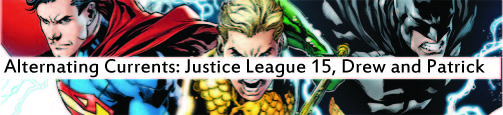 Alternating Currents: Justice League 15, Drew and Patrick