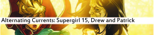 Alternating Currents: Supergirl 15, Drew and Patrick