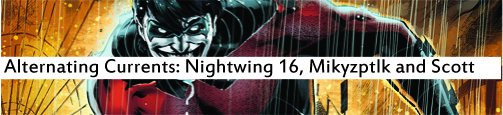 Alternating Currents: Nightwing 16, Mikyzptlk and Scott