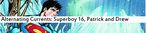 Alternating Currents: Superboy 16, Patrick and Drew