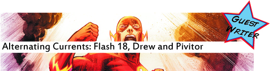 Alternating Currents: The Flash 18, Drew and Pivitor