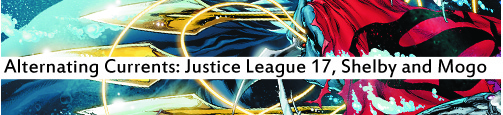 Alternating Currents: Justice League 17, Shelby and Mogo