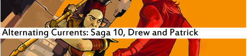Alternating Currents: Saga 10, Drew and Patrick