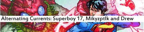 Alternating Currents: Superboy 17, Mikyzptlk and Drew