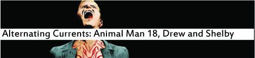 Alternating Currents: Animal Man 18, Drew and Shelby