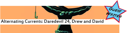 Alternating Currents: Daredevil 24, Drew and David