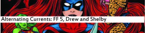 Alternating Currents: FF 5, Drew and Shelby