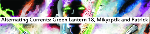 Alternating Currents: Green Lantern 18, Mikyzptlk and Patrick