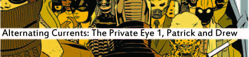 Alternating Currents: The Private Eye, Patrick and Drew